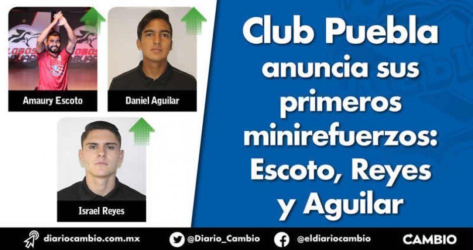 Club Puebla anuncia sus primeros minirefuerzos: Escoto, Reyes y Aguilar