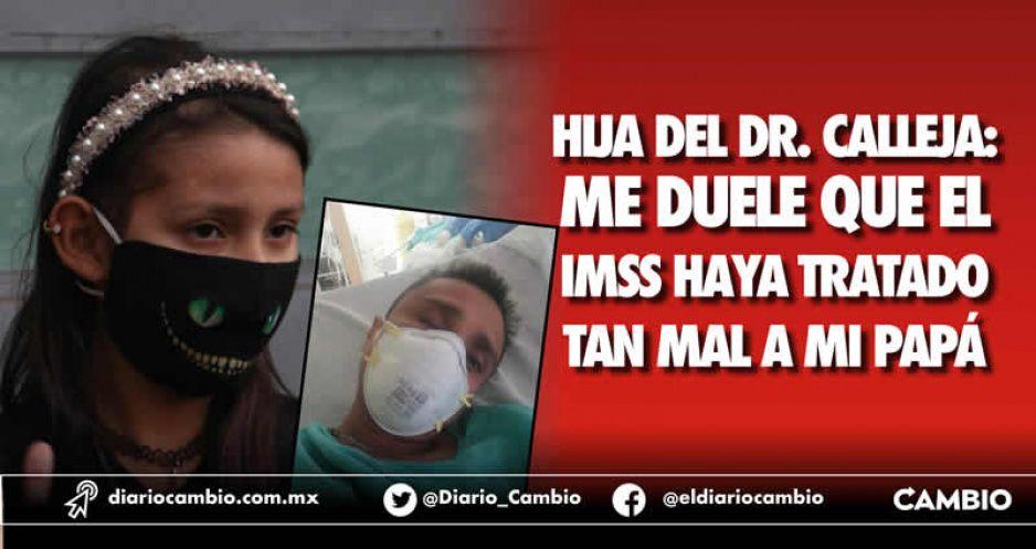 Hija del Dr. Callejas: me duele que el IMSS haya tratado tan mal a mi papá