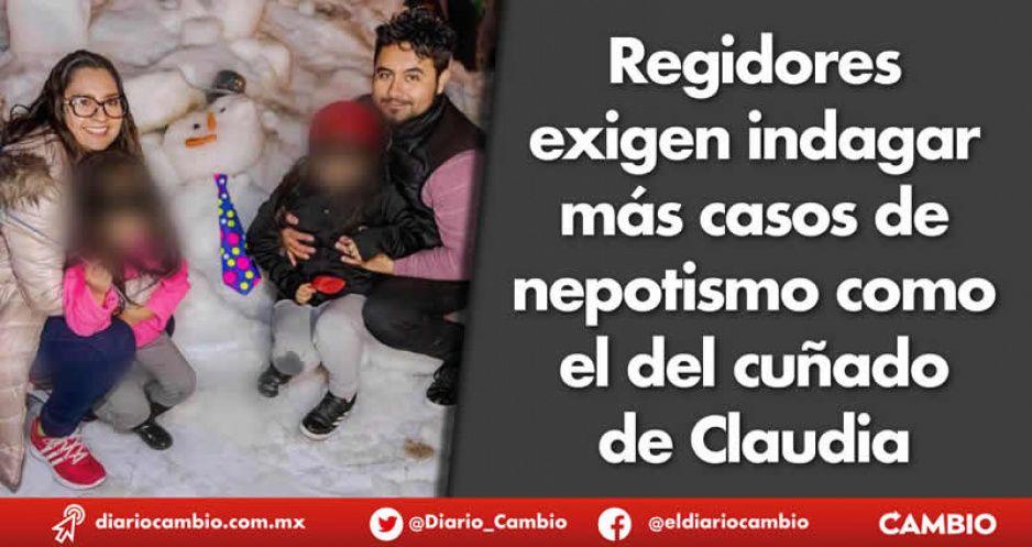 Regidores exigen indagar más casos de nepotismo como el del cuñado de Claudia