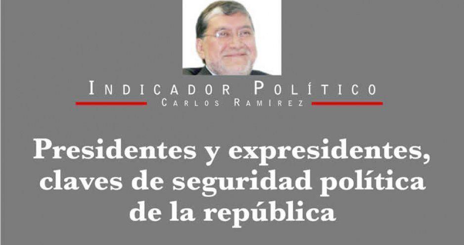 Presidentes y expresidentes, claves de seguridad política de la república