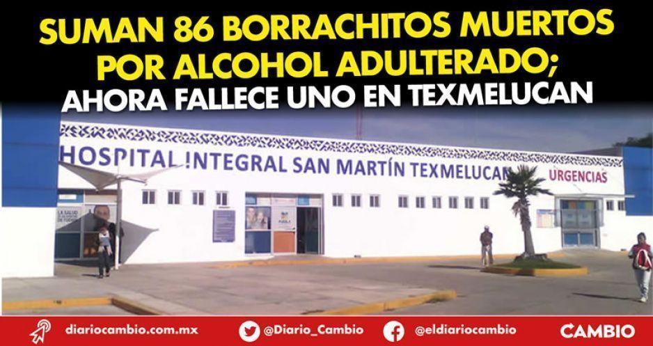 Suman 86 borrachitos muertos por alcohol adulterado; ahora fallece uno en Texmelucan