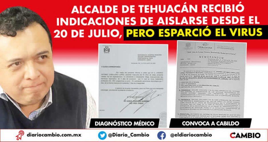 Alcalde de Tehuacán recibió indicaciones de aislarse desde el 20 de julio, pero esparció el virus