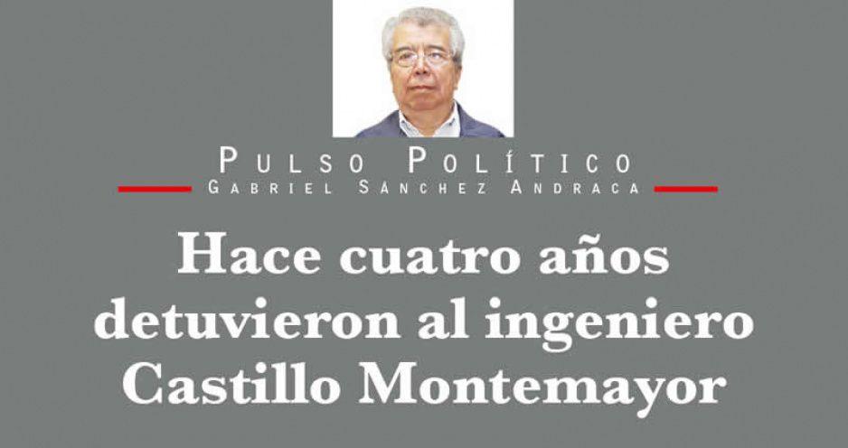 Hace cuatro años detuvieron al ingeniero Castillo Montemayor
