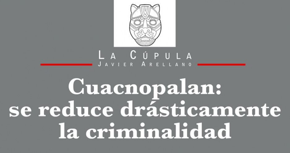 Cuacnopalan: se reduce drásticamente la criminalidad