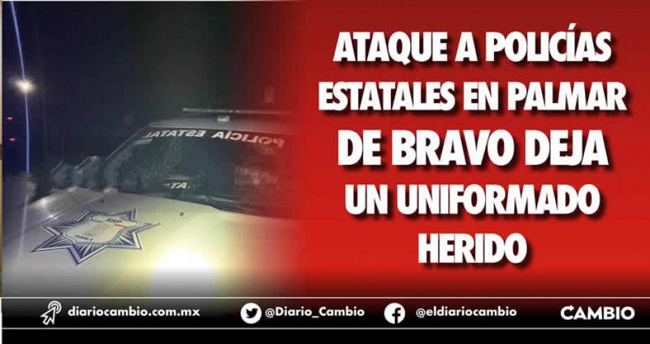 Ataque a policías estatales en Palmar de Bravo deja un uniformado herido