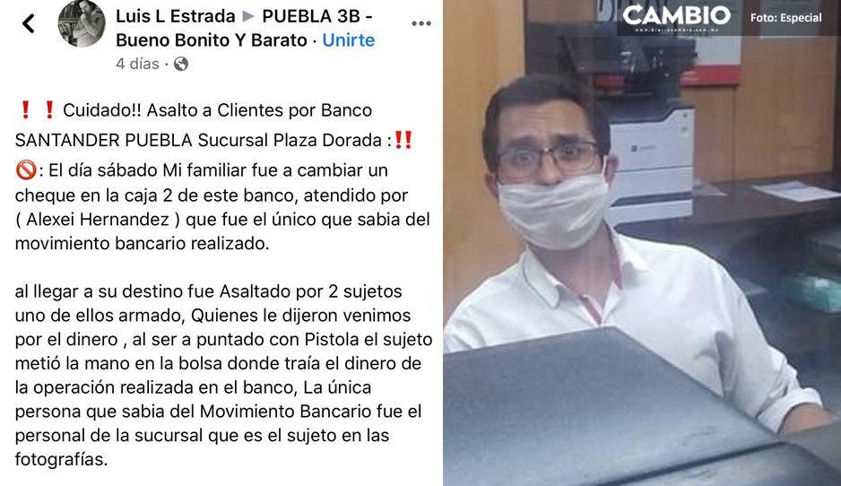 Acusan a cajero de Santander Plaza Dorada de estar coludido con ladrones ¡Cuidado!