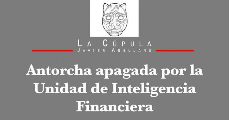 Antorcha apagada por la Unidad de Inteligencia Financiera