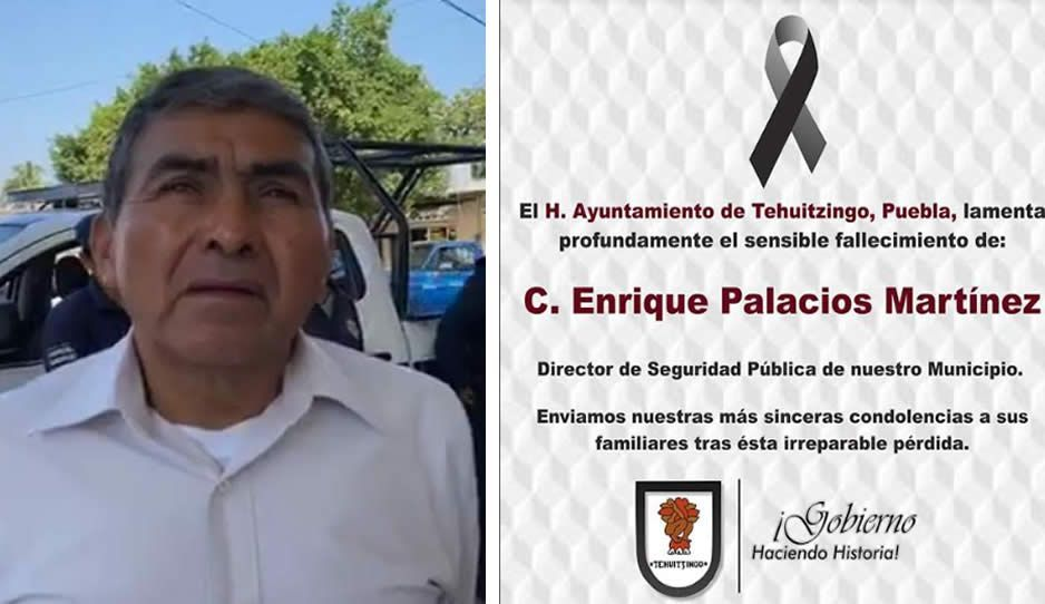 Fallece director de Seguridad Pública de Tehuitzingo
