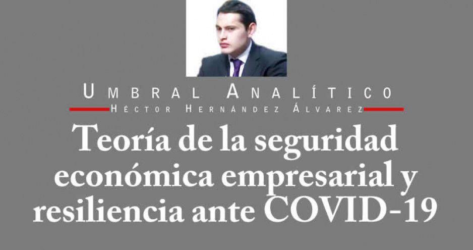 Teoría de la seguridad económica empresarial y resiliencia ante COVID-19