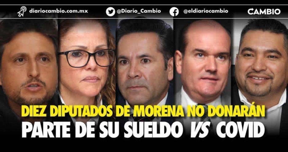 Diez diputados de Morena no donarán parte de su sueldo vs COVID
