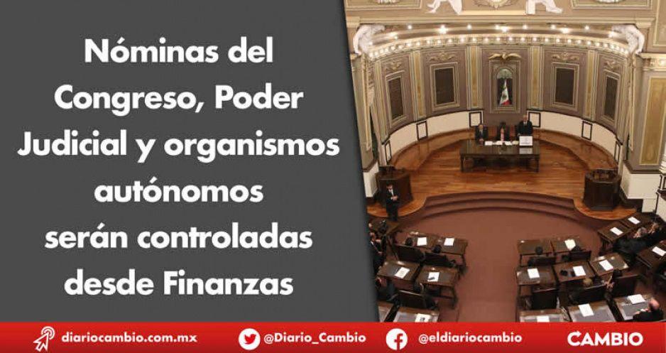Nóminas del Congreso, Poder Judicial y organismos autónomos serán controladas desde Finanzas