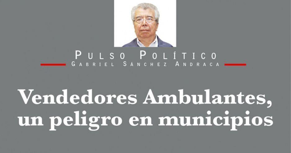 Vendedores ambulantes, un peligro en municipios