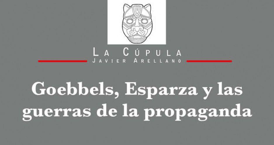 Goebbels, Esparza y las guerras de la propaganda