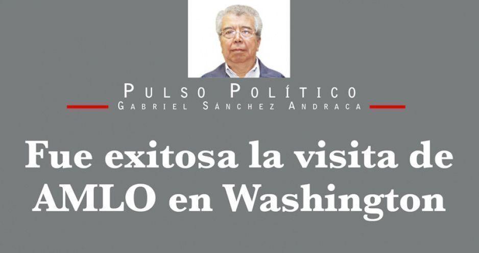 Fue exitosa la visita de AMLO en Washington