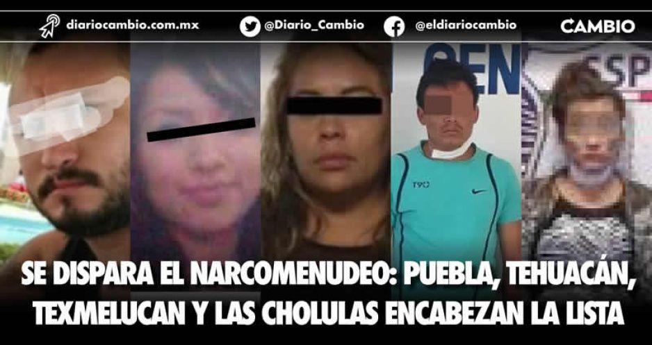 Se dispara el narcomenudeo: Puebla, Tehuacán, Texmelucan y las Cholulas encabezan la lista