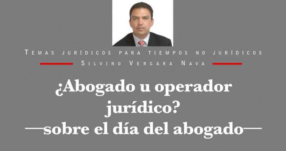 ¿Abogado u operador jurídico? —sobre el día del abogado—