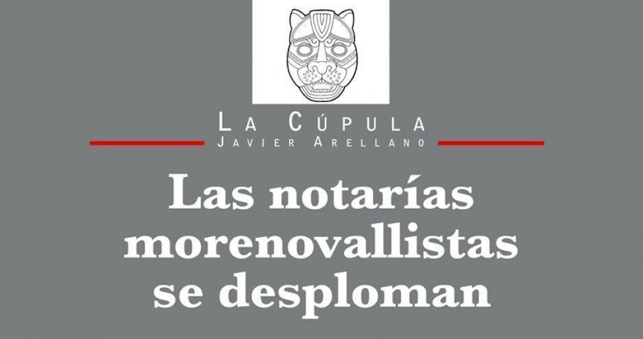 Las notarías morenovallistas se desploman