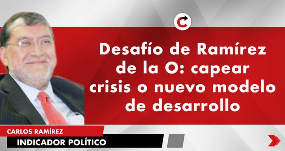 Desafío de Ramírez de la O: capear crisis o nuevo modelo de desarrollo