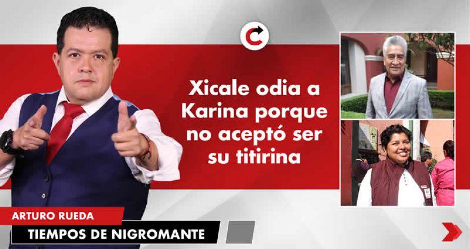 Xicale odia a Karina porque no aceptó ser su titirina