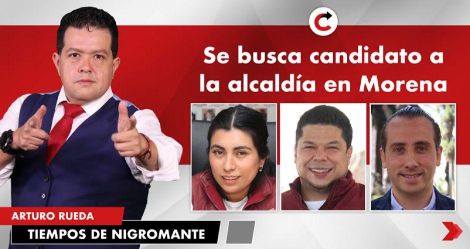 Se busca candidato a la alcaldía en Morena
