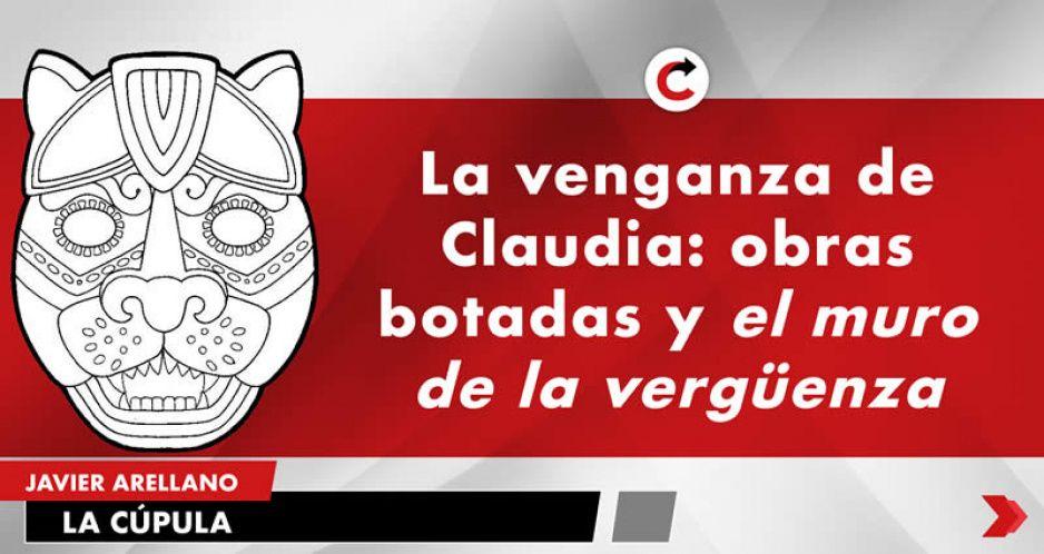 La venganza de Claudia: obras botadas y el muro de la vergüenza