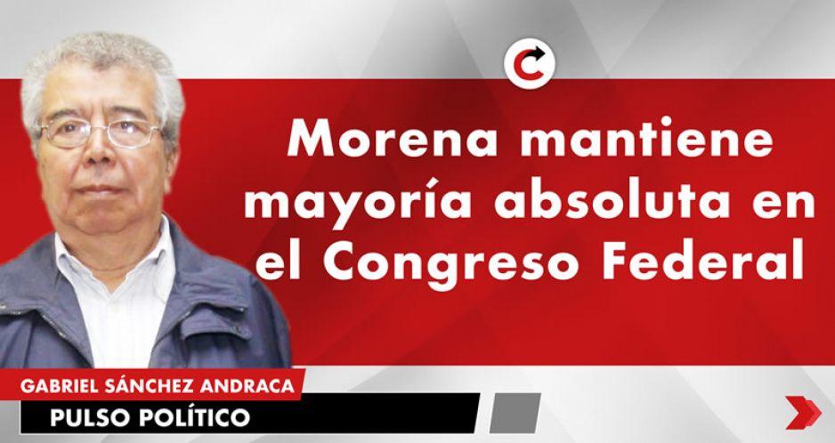 Morena mantiene mayoría absoluta en el Congreso Federal
