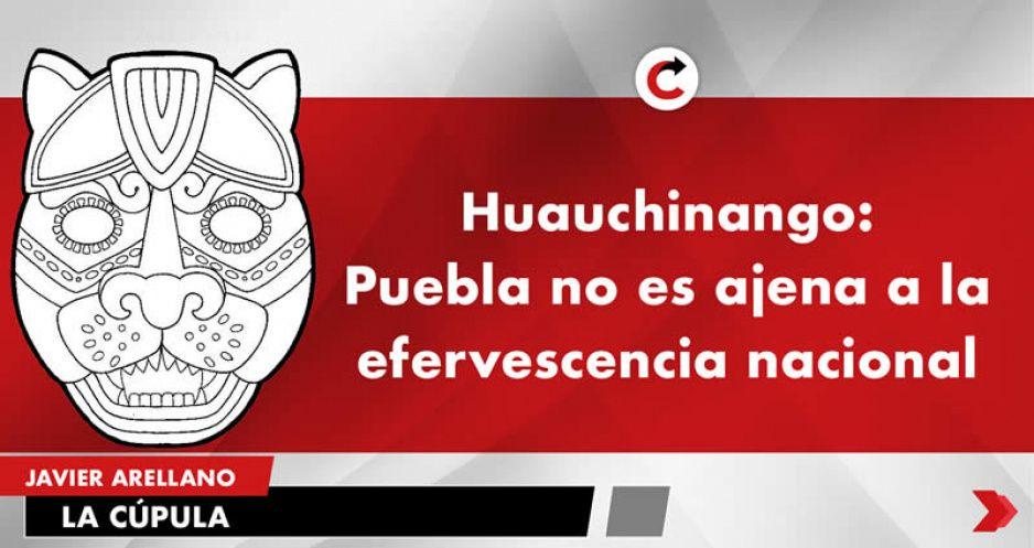 Huauchinango: Puebla no es ajena a la efervescencia nacional