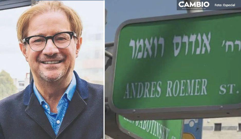 Roemer será borrado de Israel; piden cambiar nombre a calle bautizada en su honor