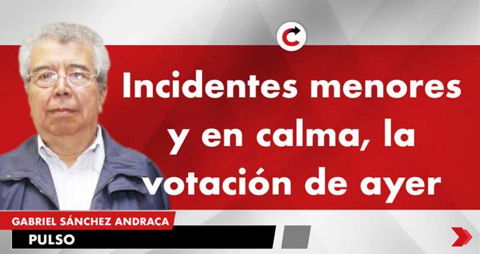 Incidentes menores y en calma, la votación de ayer