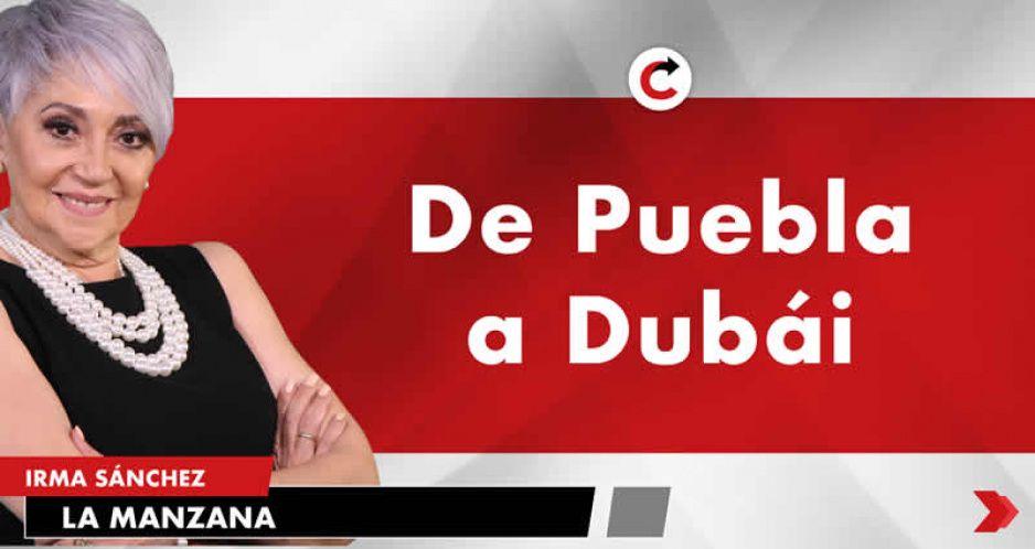 De Puebla a Dubái