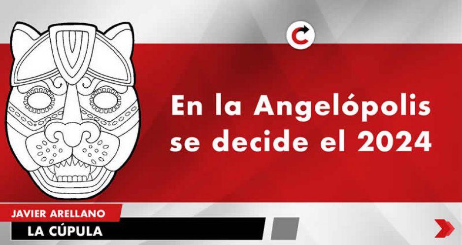 En la Angelópolis se decide el 2024