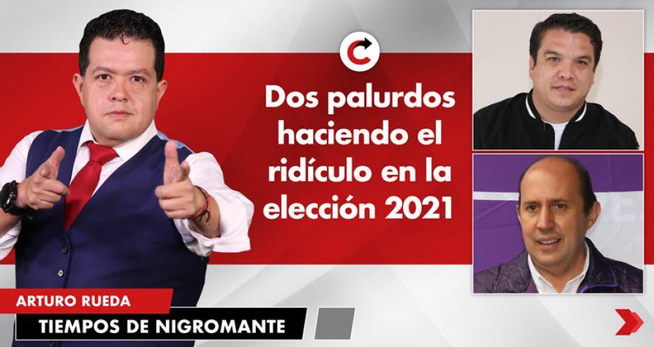 Dos palurdos haciendo el ridículo en la elección 2021