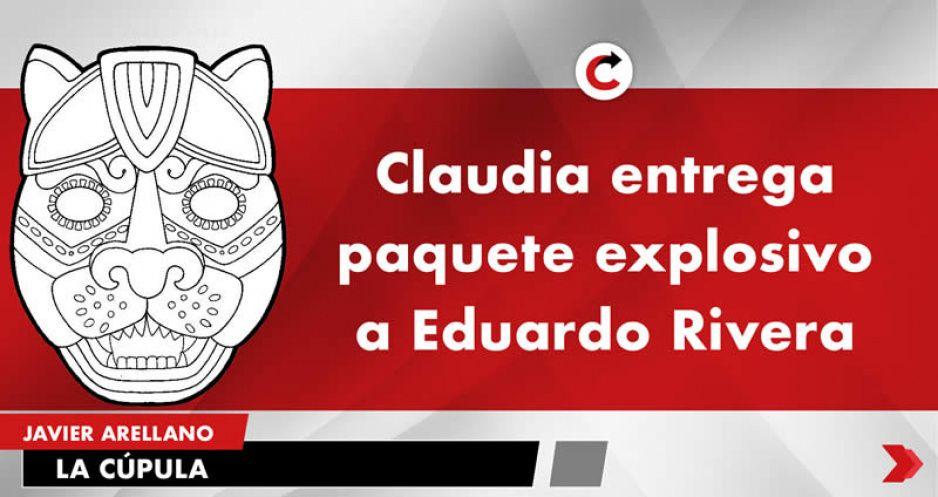 Claudia entrega paquete explosivo a Eduardo Rivera