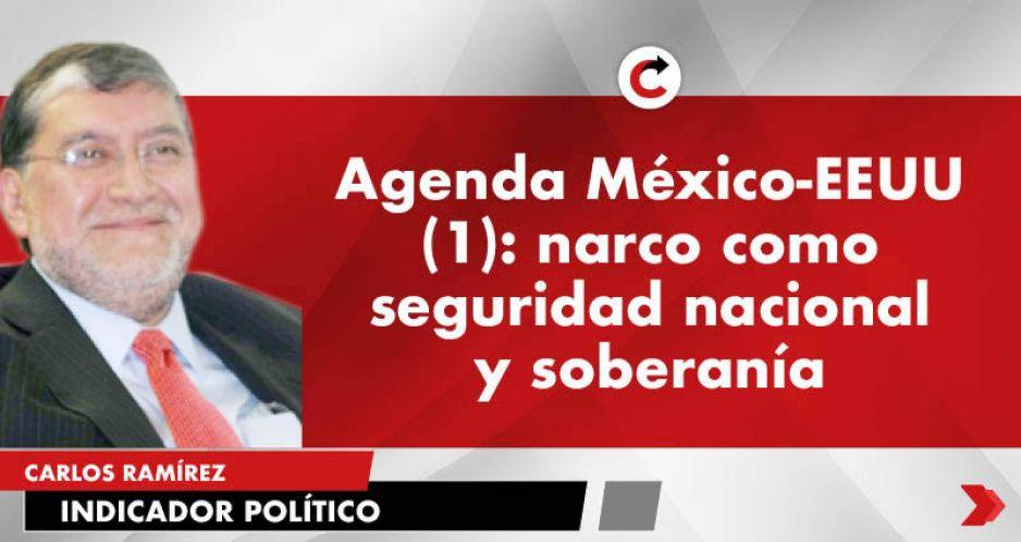 Agenda México-EEUU (1): narco como seguridad nacional y soberanía
