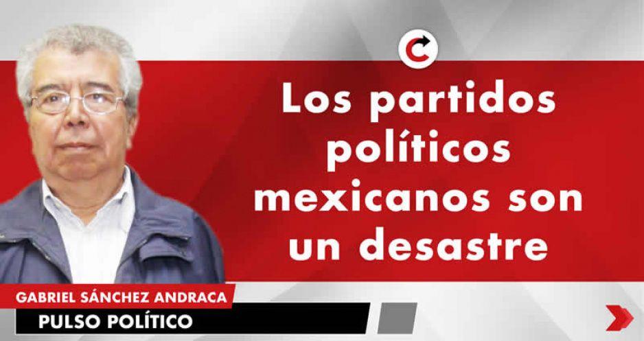 Los partidos políticos mexicanos son un desastre