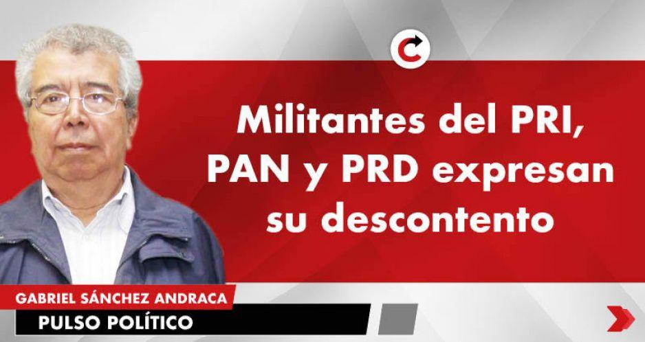 Militantes del PRI, PAN y PRD, expresan su descontento