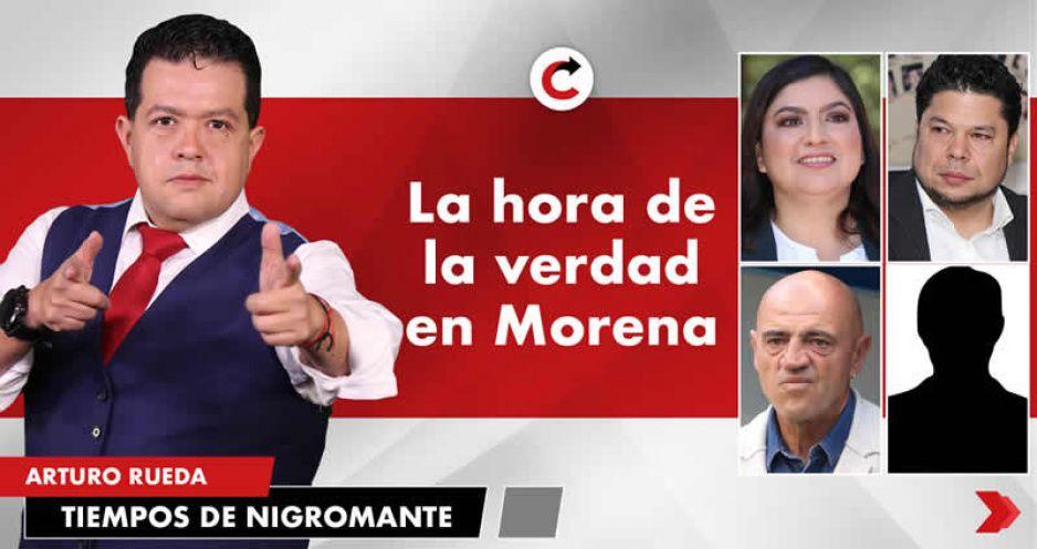 La hora de la verdad en Morena