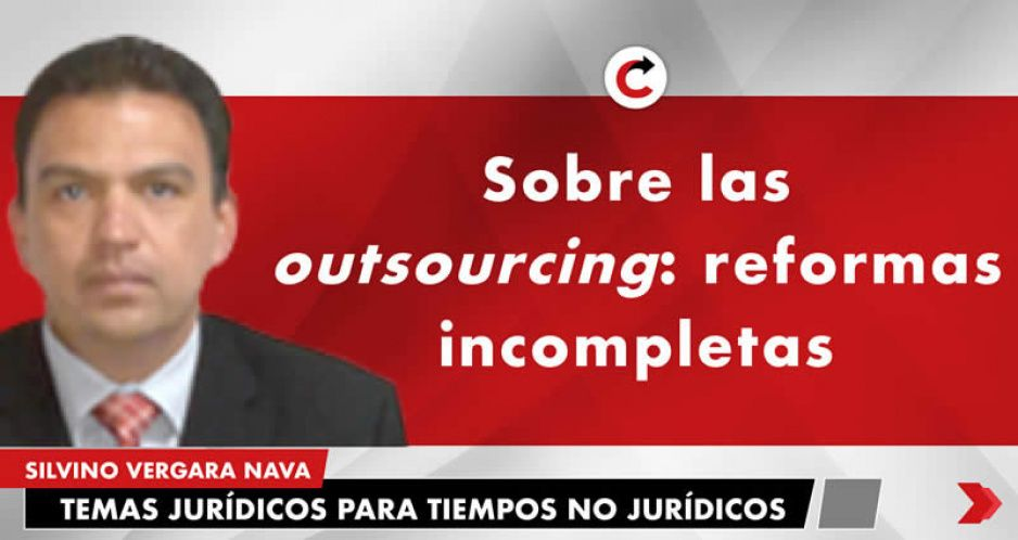 Sobre las outsourcing: reformas incompletas