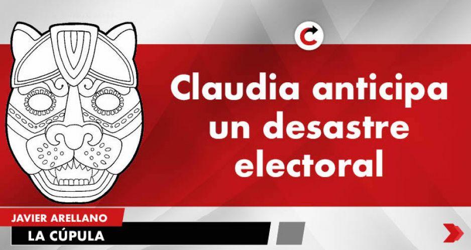 Claudia anticipa un desastre electoral