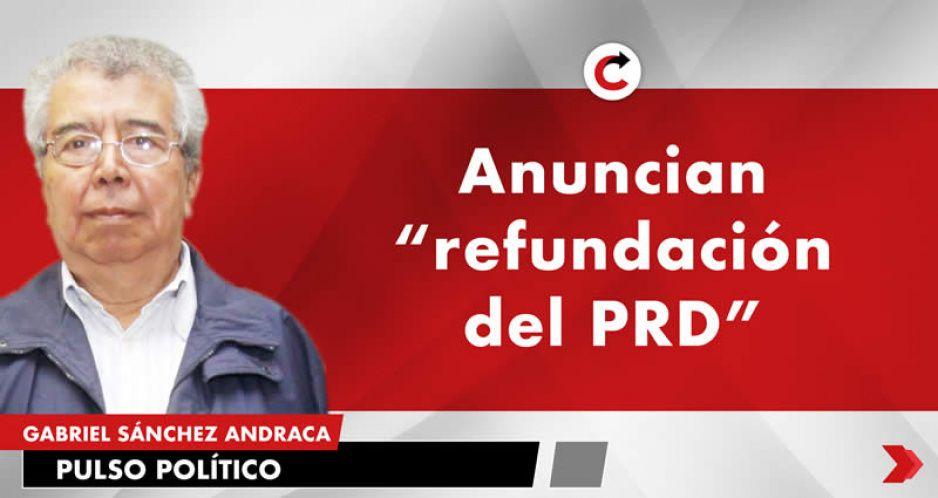 """Anuncian """"refundación del PRD"""""""