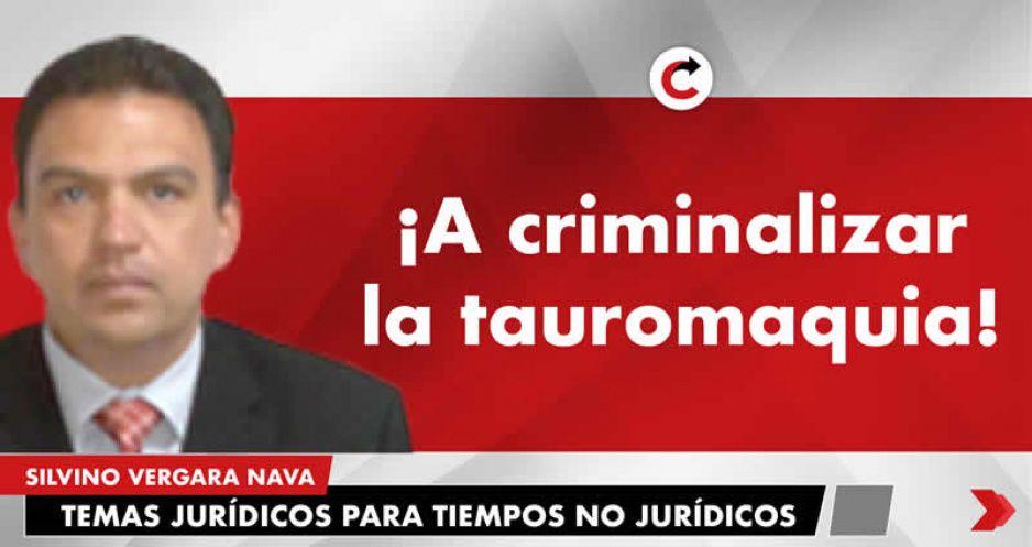 ¡A criminalizar la tauromaquia!