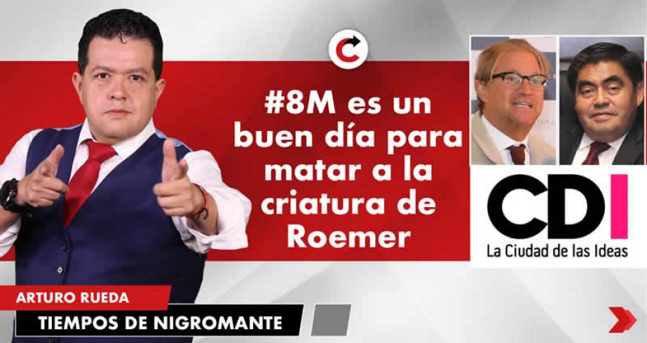 #8M es un buen día para matar a la criatura de Roemer
