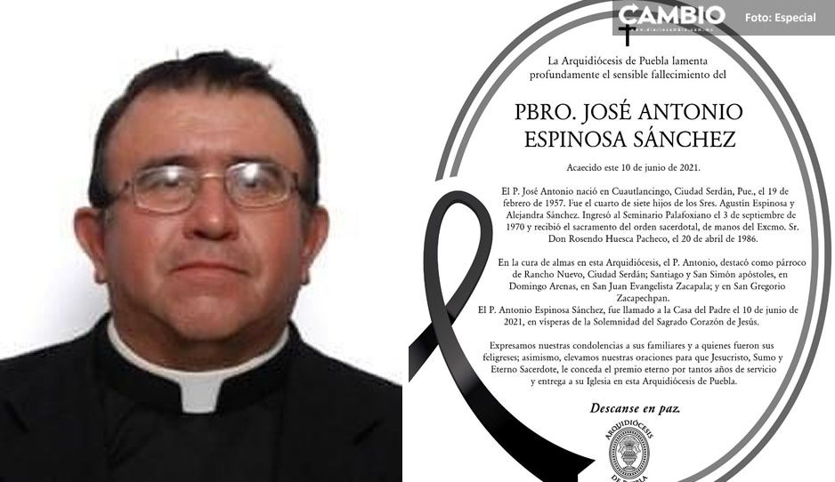 Muere el sacerdote José Antonio Espinosa por complicaciones de COVID