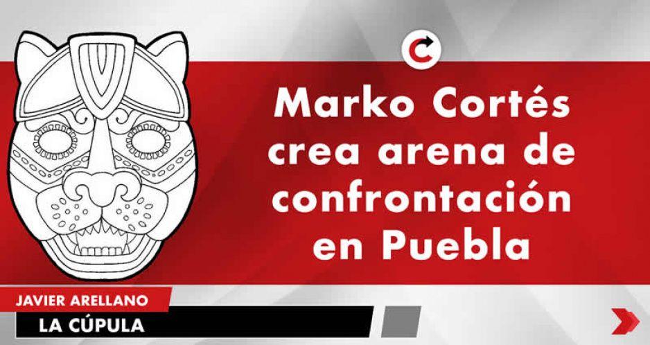 Marko Cortés crea arena de confrontación en Puebla