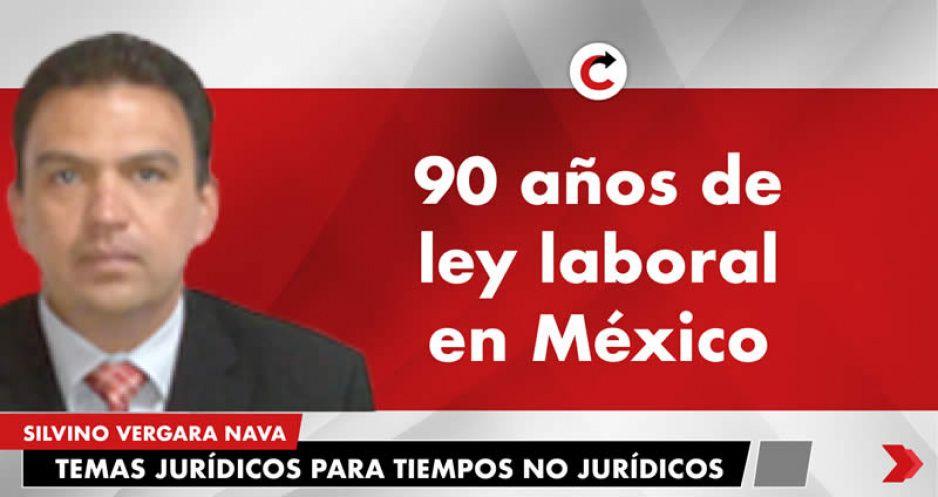 90 años de ley laboral en México