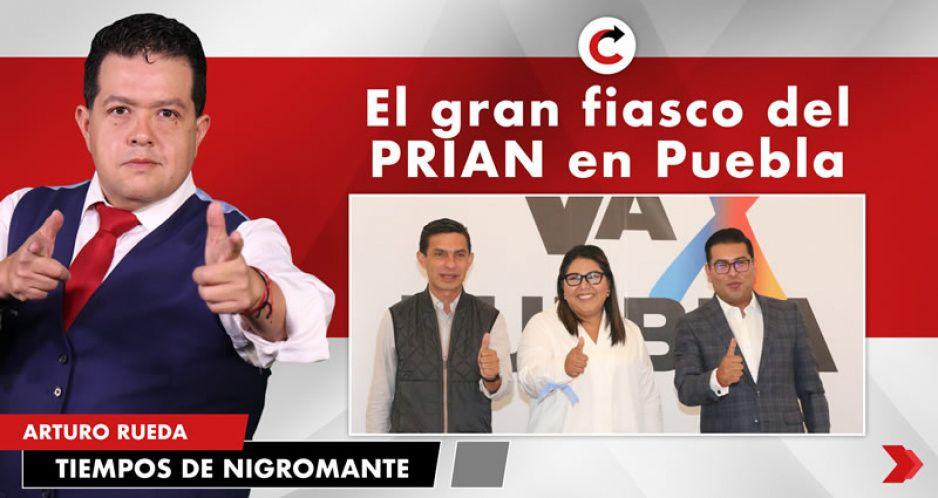 El gran fiasco del PRIAN en Puebla