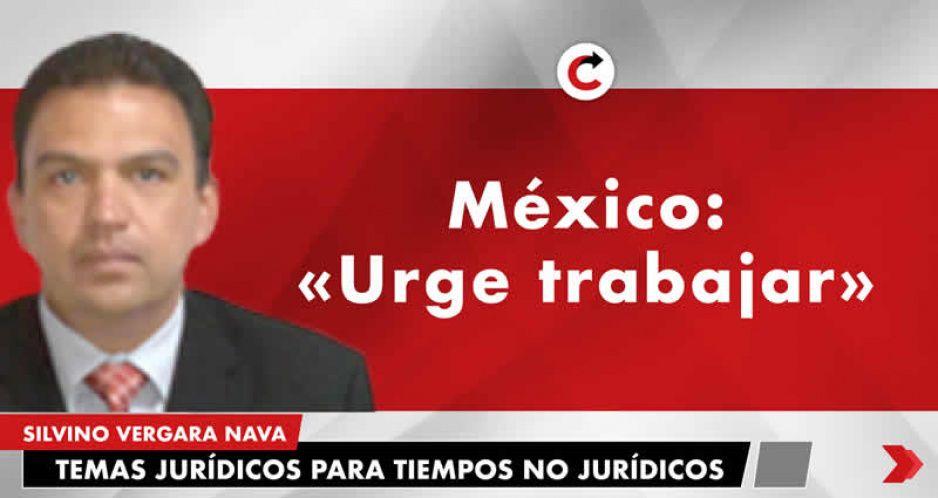 """México: """"Urge trabajar"""""""