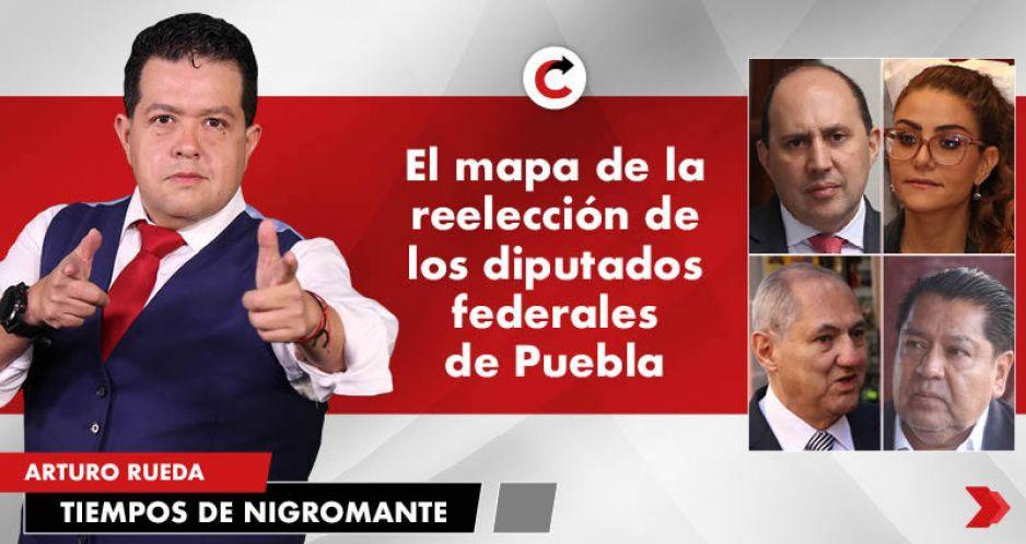 El mapa de la reelección de los diputados federales de Puebla