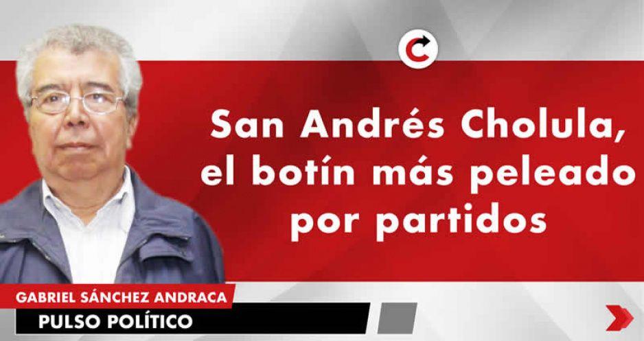 San Andrés Cholula, el botín más peleado por partidos
