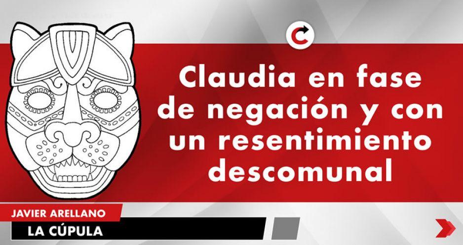 Claudia en fase de negación y con un resentimiento descomunal